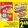 Post Honeycomb Shreddies or Honey Bunches of Oats