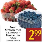 Fresh Strawberries Or Blueberries  - $2.99