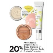 Annabelle Enlighten Face, Biggy Bronzers or Bouncy Face or Body Products - 20% off